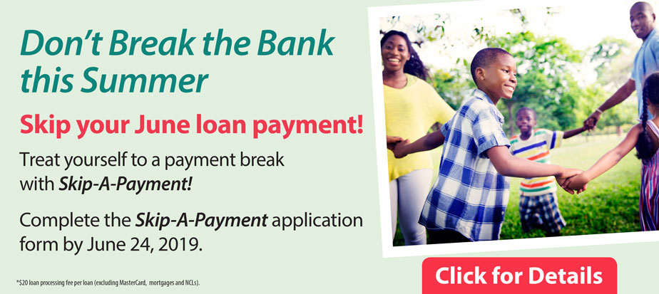 Don't Break the Bank this Summer. Skip your June loan payment